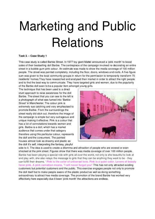 Marketing and Public Relations Task 2. – Case Study 1 This case study is called Barbie Street. In 1977 toy giant Mattel an...