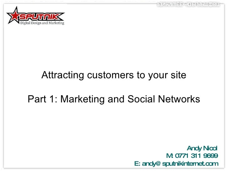 Attracting customers to your site Part 1: Marketing and Social Networks