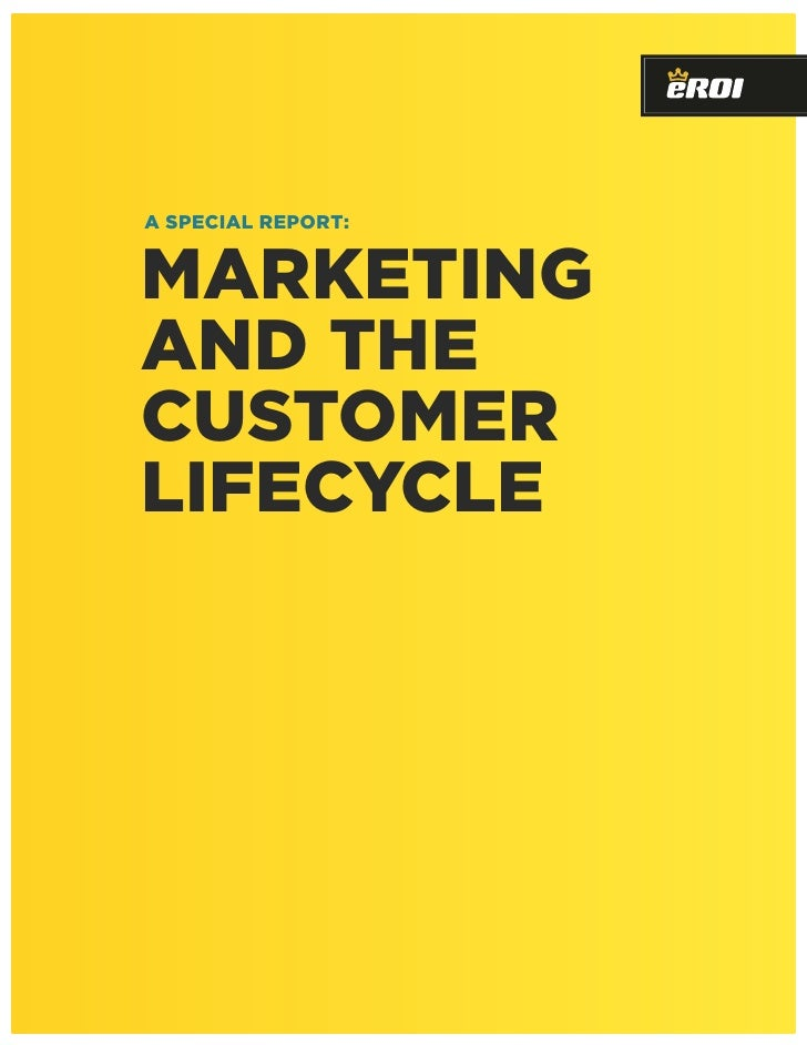 a special report:   marketing and the customer lifecycle
