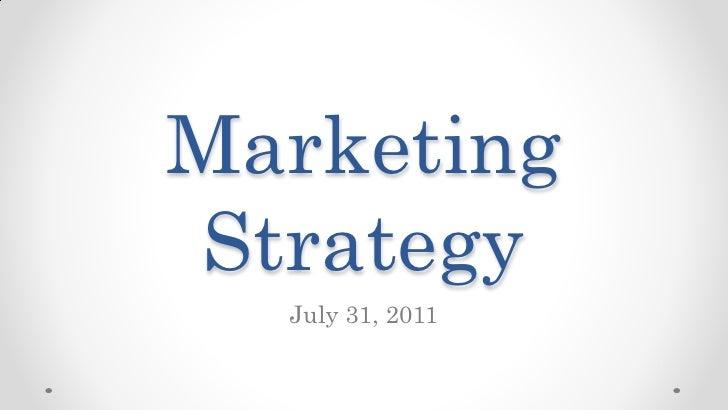 MarketingStrategy  July 31, 2011