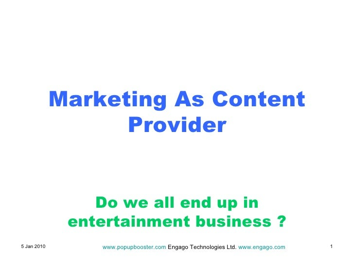 Marketing As Content Provider Do we all end up in entertainment business ?