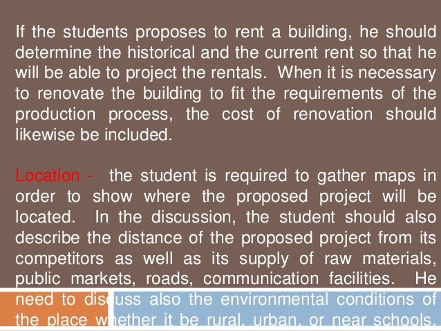 If the students proposes to rent a building, he should  determine the historical and the current rent so that he  will be ...
