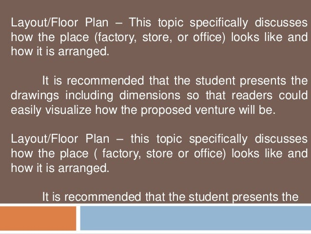 Layout/Floor Plan – This topic specifically discusses  how the place (factory, store, or office) looks like and  how it is...