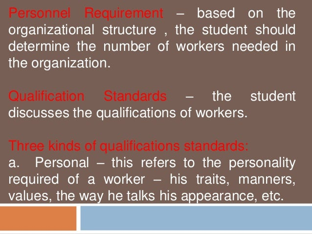 Personnel Requirement – based on the  organizational structure , the student should  determine the number of workers neede...