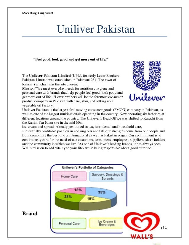 "Marketing Assignment                       Uniliver Pakistan       ""Feel good, look good and get more out of life.""The Uni..."