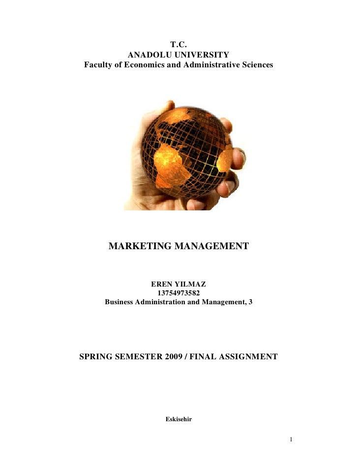T.C.             ANADOLU UNIVERSITY Faculty of Economics and Administrative Sciences           MARKETING MANAGEMENT       ...