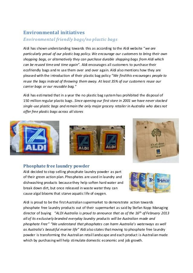 Environmental initiatives Environmental friendly bags/no plastic bags Aldi has shown understanding towards this as accordi...