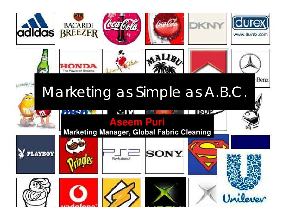 Marketing as Simple as A.B.C.                Aseem Puri    Marketing Manager, Global Fabric Cleaning                      ...