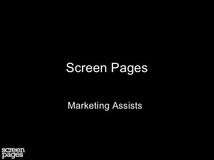 Screen PagesMarketing Assists