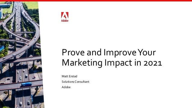 Prove and Improve Your Marketing Impact in 2021