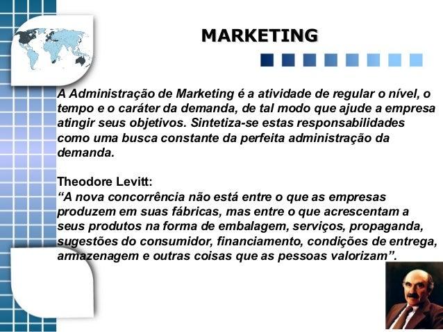 MARKETINGMARKETING A Administração de Marketing é a atividade de regular o nível, o tempo e o caráter da demanda, de tal m...