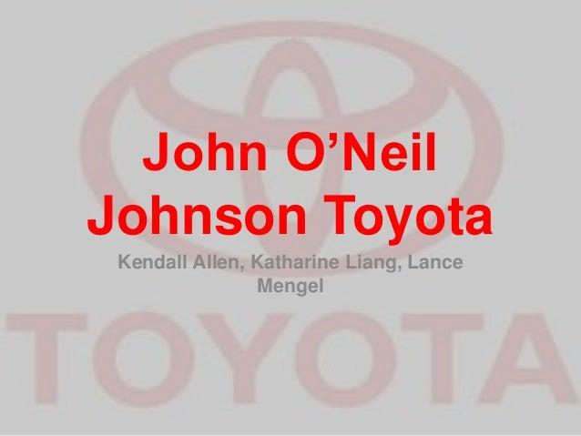John Ou0027Neil Johnson Toyota Kendall Allen, Katharine Liang, Lance Mengel ...
