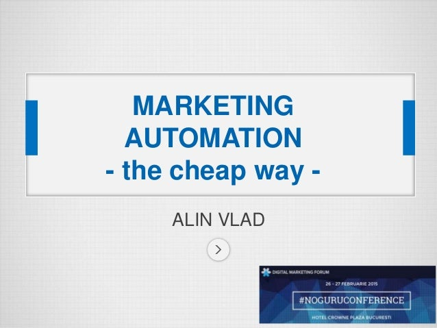 ALIN VLAD MARKETING AUTOMATION - the cheap way -