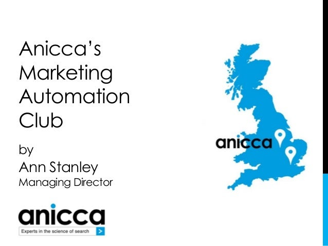 Anicca's Marketing Automation Club by Ann Stanley Managing Director