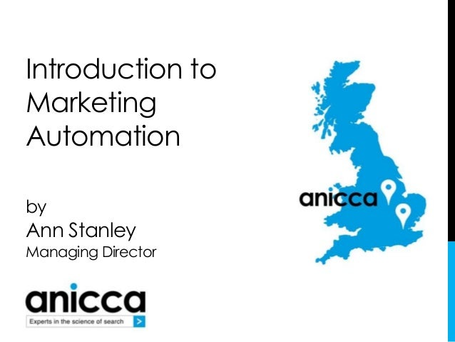 Introduction to  Marketing  Automation  by  Ann Stanley  Managing Director