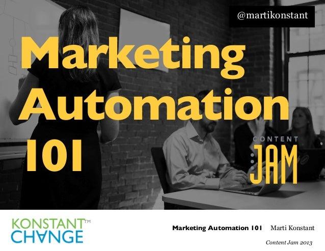 @martikonstant  Marketing Automation  101  TM   Marketing Automation 101  Brand for Demand Marti Konstant Marketing Hac...