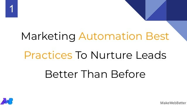 Marketing Automation Best Practices To Nurture Leads Better Than Before MakeWebBetter 1