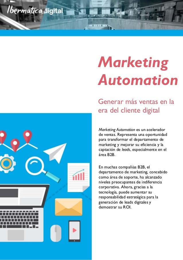 1Marketing Automation Marketing Automation Generar más ventas en la era del cliente digital Marketing Automation es un ace...