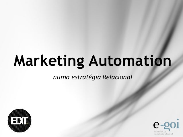 Marketing Automation numa	   estratégia	   Relacional