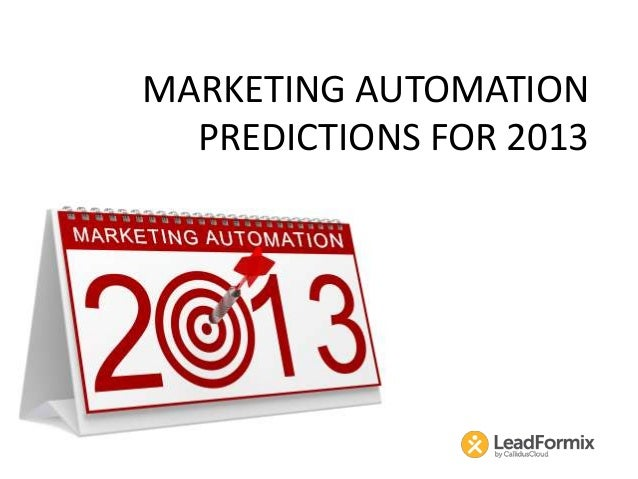 MARKETING AUTOMATION  PREDICTIONS FOR 2013