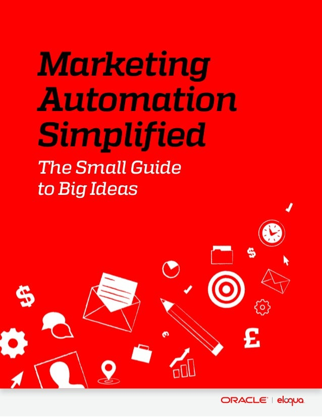 Marketing Automation Simplified The Small Guide to Big Ideas