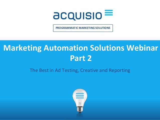 INTRODUCTION TO ©2015 All rights reserved 1 PROGRAMMATIC MARKETING SOLUTIONS Marketing Automation Solutions Webinar Part 2...