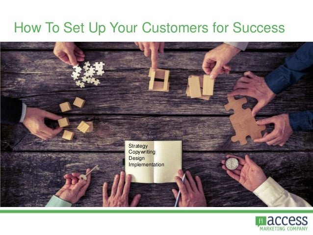 How To Set Up Your Customers for Success Strategy Copywriting Design Implementation