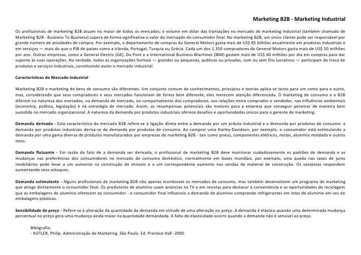 Marketing B2B - Marketing Industrial Os profissionais de marketing B2B atuam no maior de todos os mercados; o volume em dó...