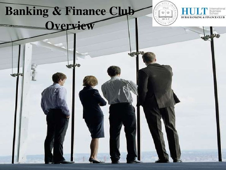Banking & Finance Club Overview<br />