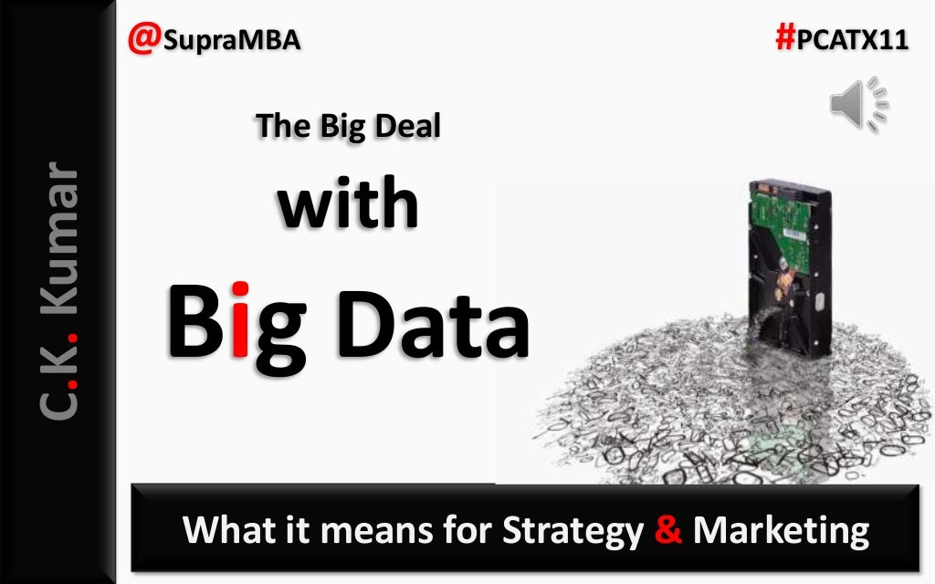 Big Data: Implications for Marketing and Strategy