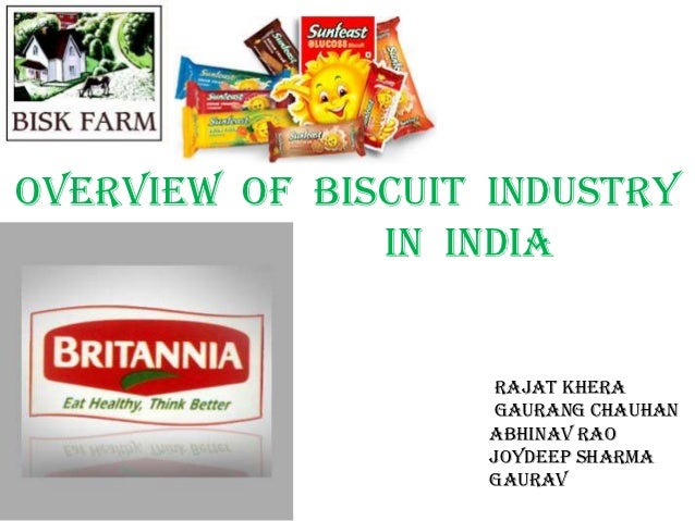 Overview of biscuit industry               in India                   Rajat Khera                   Gaurang Chauhan       ...