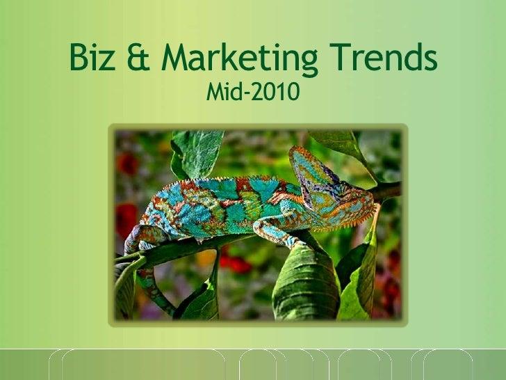 Biz & Marketing Trends Mid-2010