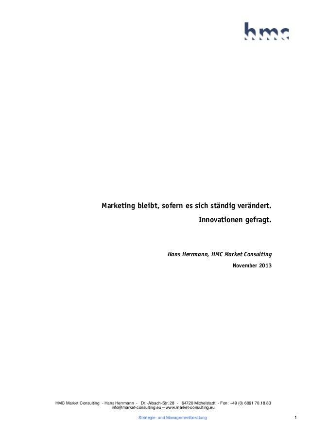 Marketing bleibt, sofern es sich ständig verändert. Innovationen gefragt.  Hans Herrmann, HMC Market Consulting November 2...