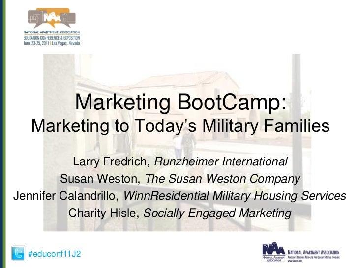 Marketing BootCamp:   Marketing to Today's Military Families           Larry Fredrich, Runzheimer International         Su...