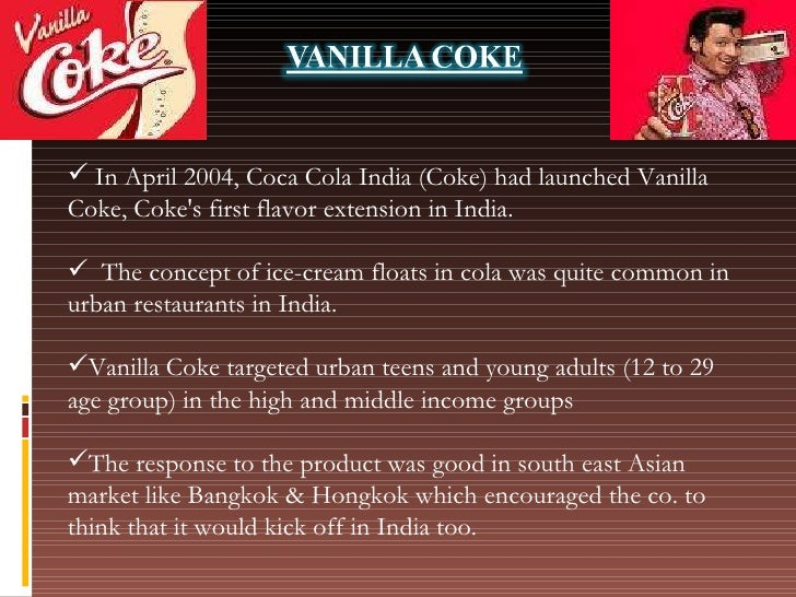 brand failures vanilla coke There are numerous examples of brand extension failures they are: 1 coke's launch of black cherry vanilla coke and diet black cherry vanilla.