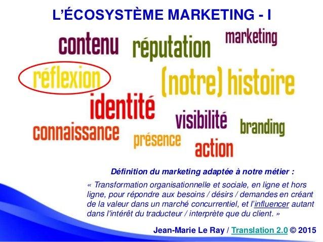 L'ÉCOSYSTÈME MARKETING - I « Transformation organisationnelle et sociale, en ligne et hors ligne, pour répondre aux besoin...