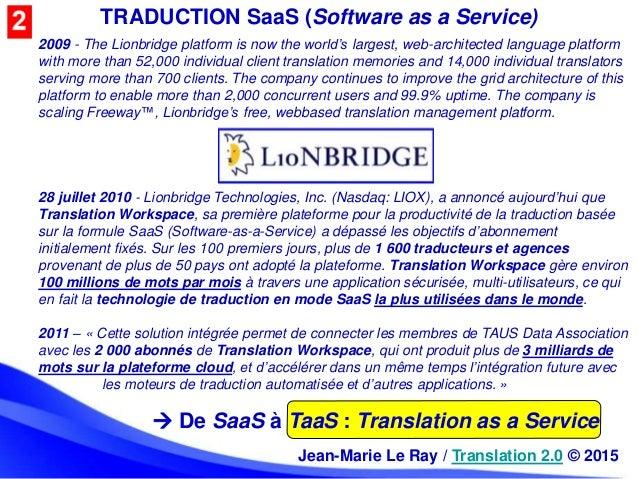 TRADUCTION SaaS (Software as a Service) 2009 - The Lionbridge platform is now the world's largest, web-architected languag...