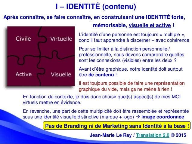 Après connaître, se faire connaître, en construisant une IDENTITÉ forte, Pas de Branding ni de Marketing sans Identité à l...