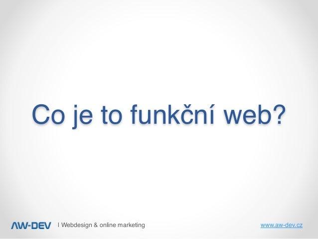 Jak udělat funkční web - Martin Henych na Marketing cafe Slide 2