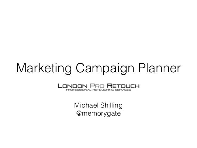 Marketing Campaign Planner Michael Shilling @memorygate