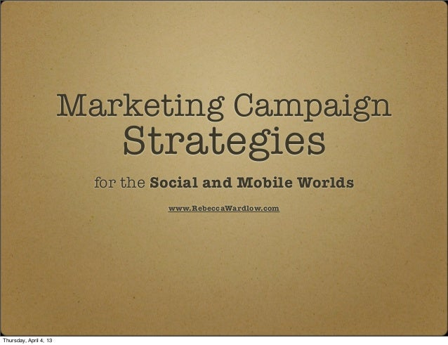 Marketing Campaign                             Strategies                          for the Social and Mobile Worlds       ...