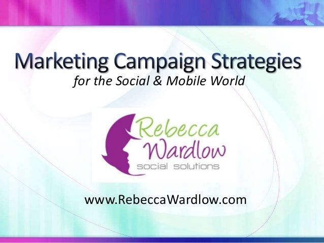 for the Social & Mobile Worldwww.RebeccaWardlow.com