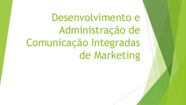 Desenvolvimento e Administração de Comunicação Integradas de Marketing