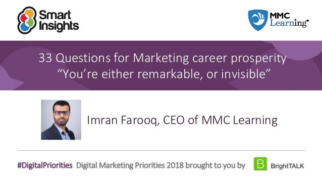"""1 #DigitalPriorities Digital Marketing Priorities 2018 brought to you by 33 Questions for Marketing career prosperity """"You..."""
