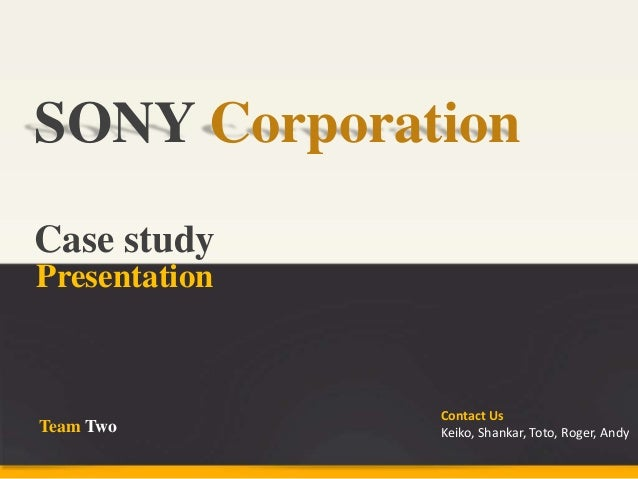 erp case study on sony corporation Case study repair service satisfaction check sony of canada ltd (sony canada), a wholly-owned subsidiary of sony corporation, is a world leader in high definition.