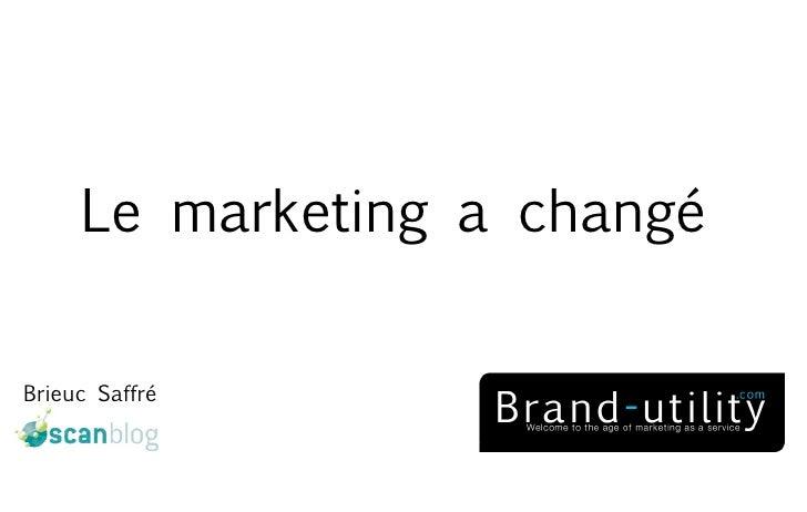 Le marketing a changé, avez-vous bien remarqué ? brand utility
