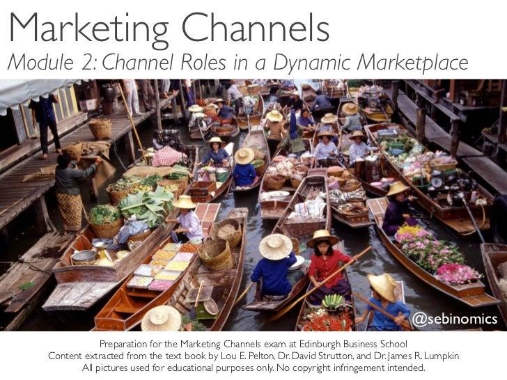 Marketing ChannelsModule 2: Channel Roles in a Dynamic Marketplace                                                        ...
