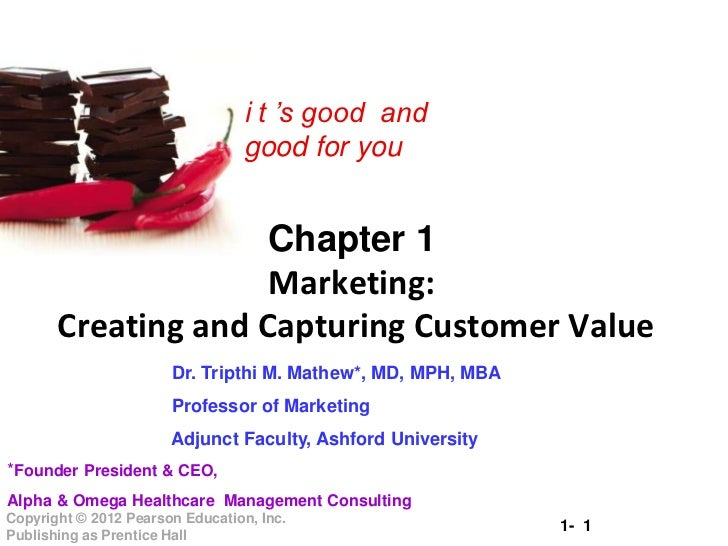 Marketing: Creating and Capturing Customer Value<br />Dr. Tripthi M. Mathew, MD, MPH, MBA<br />     President & CEO, <br /...