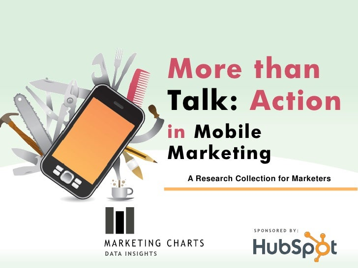 More than                        Talk: Action                        in Mobile                        Marketing           ...