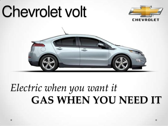 """chevy volt marketing plan 6 strategic mistakes gm made with the chevrolet bolt (part 5): brand confusion ( volt versus bolt and chevrolet) may 21 during the 1920s gm ceo alfred sloan was attributed with the aphorism """"a car for every purse and purpose"""" that described gm's integrated, multi-brand marketing strategy each of."""
